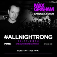 Rong Pres. Max Graham - Open to Close 14/11/2014 @ Venus Manchester