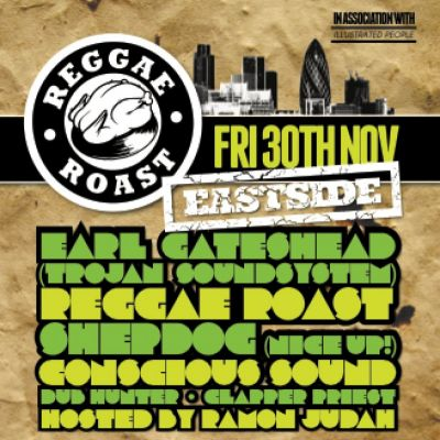 REGGAE ROAST EAST-SIDE Tickets | Bar A Bar London  | Fri 30th November 2012 Lineup