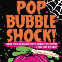 POP BUBBLE SHOCK! - Manchester