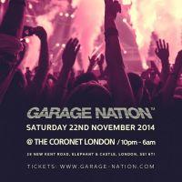 Garage Nation 17th Birthday - Sat 22nd Nov @ The Coronet London