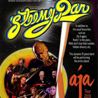 Steemy Dan Aja Tour 2013 | The Pavillion Theatre Gorleston Gorleston, Great Yar  | Sat 10th August 2013 Lineup