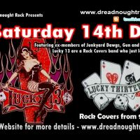 Feeling Lucky ? Come on in to see Lucky 13 @ Dreadnoughtrock at DreadnoughtRock