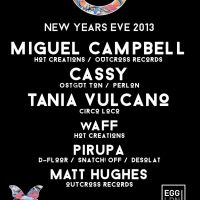 The One - NYE with Miguel Campbell, Cassy, Tania Vulcano, Waff, Pirupa & Headline Act TBA (01/12)