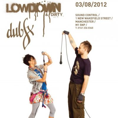 Lowdown & Dirty w/ DUB FX Tickets | Sound Control Manchester  | Fri 3rd August 2012 Lineup