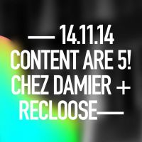 Content 5th Birthday - Chez Damier & Recloose
