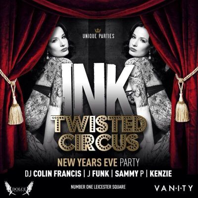 INK LDN - TWISTED CIRCUS New Year's Party Tickets | INK LDN London  | Tue 31st December 2013 NYE Lineup
