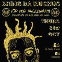 Bring Da Ruckus - HIP HOP Halloween at Hackney Attic