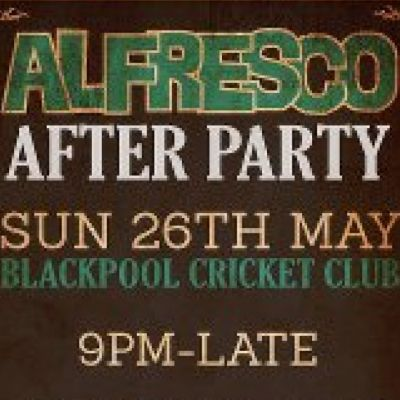 Alfresco After Party  Tickets | Blackpool Cricket Club  Blackpool  | Sun 26th May 2013 Lineup