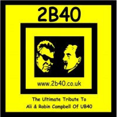 2B40 Birminghams Ultimate UB40 Tribute | Hare  And  Hounds Birmingham  | Sat 23rd November 2013 Lineup