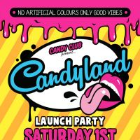 Candy Saturdays | The launch of Candyland at Candy Club
