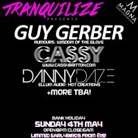 Tranquilize presents: A May Bank Holiday Special with Guy Gerber, Cassy, Danny Daze +more tba.