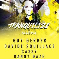 Tranquilize presents: A May Bank Holiday Special with Guy Gerber, Davide Squillace, Cassy, Danny Daze +more.