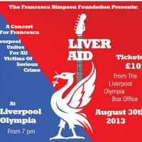 LIVER-aid a Concert for Francesca Bimpson at LIVERPOOL OLYMPIA