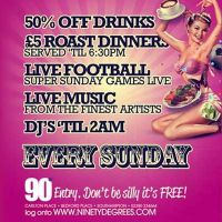 Super Sunday Funday Bank Holiday Special at Ninety Degrees
