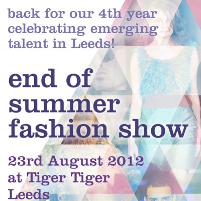 End of Summer Fashion Show Tickets | Tiger Tiger Leeds Leeds  | Thu 23rd August 2012 Lineup