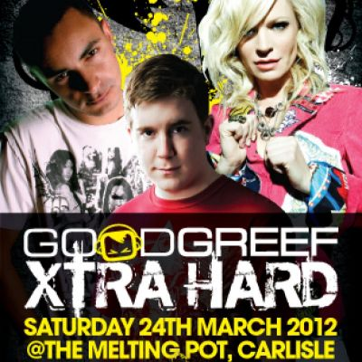 Goodgreef Xtra Hard Tickets | The Melting Pot Carlisle  | Sat 24th March 2012 Lineup