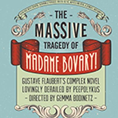 the tragedy of madame bovary Peepolykus bring their exhilarating combination of verbal slapstick, visual surprise and anarchic comedy to gustave flaubert's seminal.