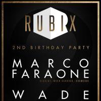 RUBIX 2nd Birthday Party w/ MARCO FARAONE & WADE
