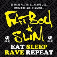 Fatboy Slim EAT.SLEEP.RAVE.REPEAT