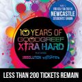 10 Years of Goodgreef Xtra Hard - Part 1 - NEWCASTLE