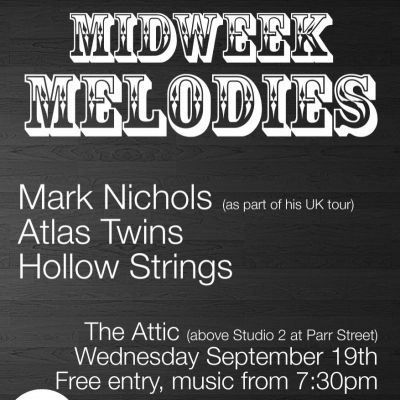 Midweek Melodies | The Attic Liverpool  | Wed 19th September 2012 Lineup