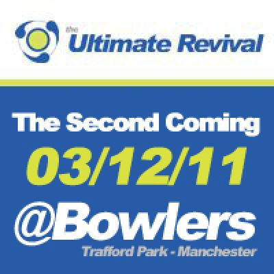 The Ultimate Revival @ Bowlers - The Second Coming Tickets | Bowlers Exhibition Centre Manchester  | Sat 3rd December 2011 Lineup