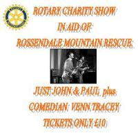 ROTARY CHSRITY SHOW FOR MOUNTAIN RESCUE at POPLAR SOCIAL CLUB ACCRINGTON BB5 2NJ