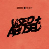 Loco Dice presents Used + Abused