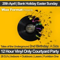 Wax Format + Speeka Freeka Present Tales of the Underground 2nd Birthday: A Side [Manchester]