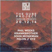 Qubeone // Phil Weeks / Krankbrother / John Monkman