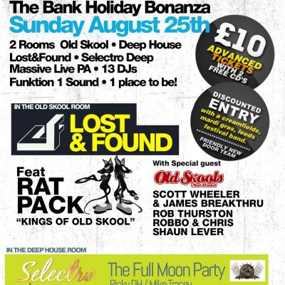 Bank Holiday Bonanza - Lost&Found Feat Ratpack / Selectro Deep / Old Skool & Deep House Tickets | ACT3 Manchester  | Sun 25th August 2013 Lineup