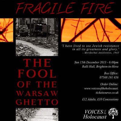 Fragile Fire and The Fool of the Warsaw Ghetto at Ralli Hall