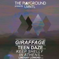 THE PLAYGROUND presents Giraffage, Teen Daze, Keep Shelly in Athens, Lindsay Lowend, Daktyl ++